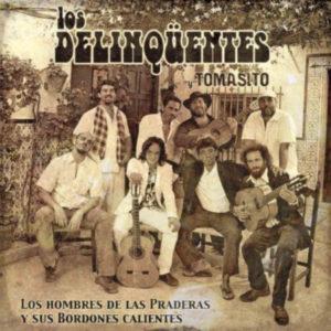 Los Delinqüentes y Tomasito - Los Hombres De Las Praderas Y Sus Bordones Calientes