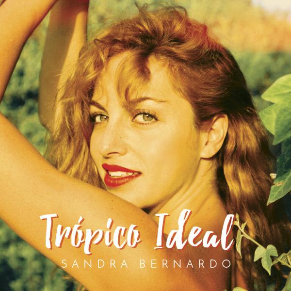 Sandra Bernardo - Trópico Ideal