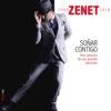 Zenet - Soñar contigo. Una colección de sus grandes canciones 2008-2018